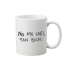 taza no me caes tan bien