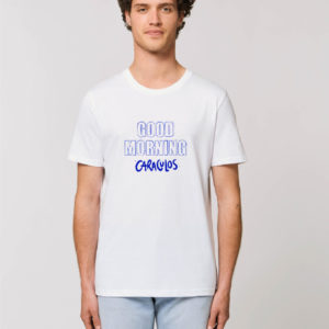 "Camiseta unisex ""Good morning, caraculos"""