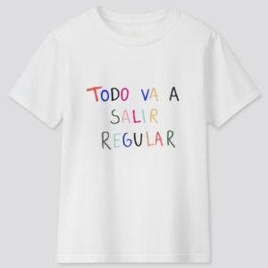 "Camiseta unisex ""Todo va a salir regular"""