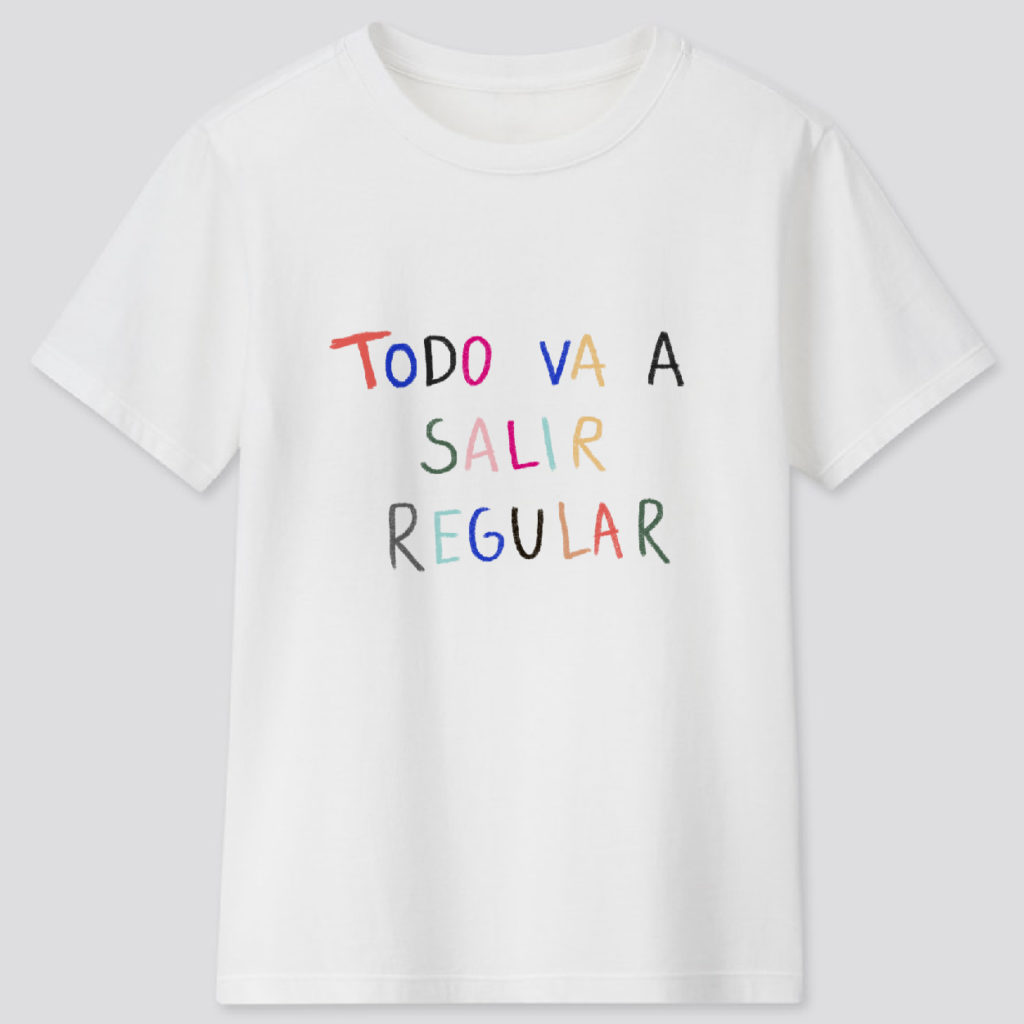 camiseta todo va a salir regular
