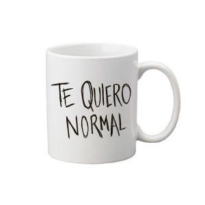 """Taza """"te quiero normal"""""""